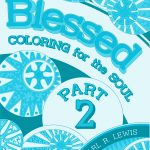 #Blessing - Blessed: Coloring for the Soul PART 2 - by Pearl R. Lewis