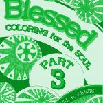 #Blessing - Blessed: Coloring for the Soul PART 3 - a coloring book by Pearl R. Lewis