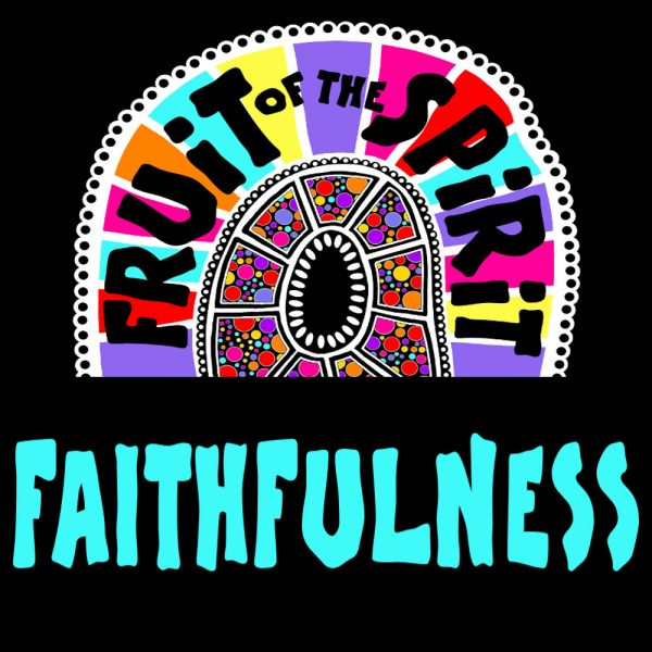 Faithfulness - Fruit of the Spirit Coloring Book for Adults and Teens by Pearl R. Lewis - Galations 5:22-23
