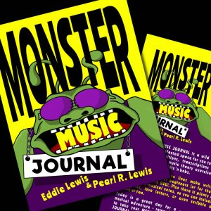 Monster Music Journal by Eddie Lewis and Pearl R. Lewis